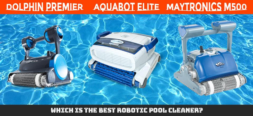 Dolphin Premier Vs Aquabot Elite Vs Maytronics M500