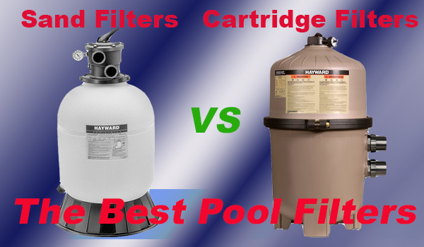 sand filters vs cartridge filters - what are the best pool filters?