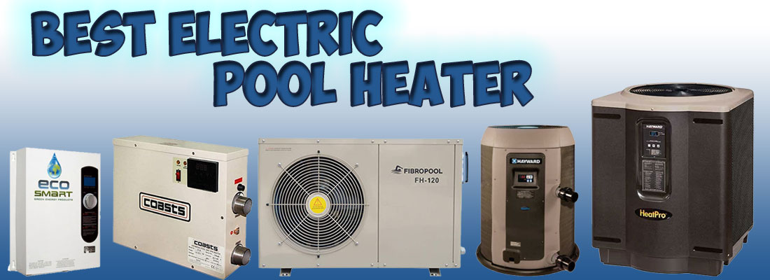 best electric pool heater
