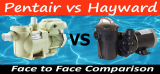 Pentair vs. Hayward: Face to Face Comparison