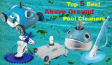 TOP 5 Best Above Ground Pool Cleaners in the Market